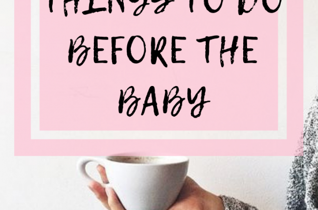 5-things-i-want-to-do-before-the-baby-comes